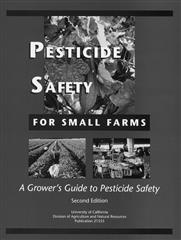 Pesticide Safety for Small Farms: A Grower's Guide to Pesticide Safety