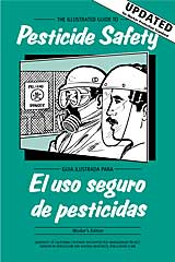 The Illustrated Guide to Pesticide Safety-Worker's Edition