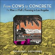 From Cows to Concrete, The Rise and Fall of Farming in Los Angeles