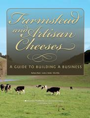 Farmstead and Artisan Cheeses: A Guide to Building a Business