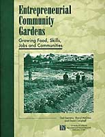Entrepreneurial Community Gardens:  Growing Food, Skills, Jobs, and Communities