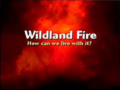 Wildland Fire: How Can We Live With It? (DVD)